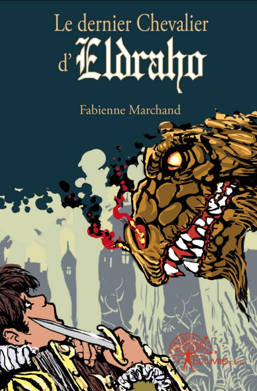 «Le dernier Chevalier d'Eldraho» ou l'histoire d'un prince pas comme les autres…